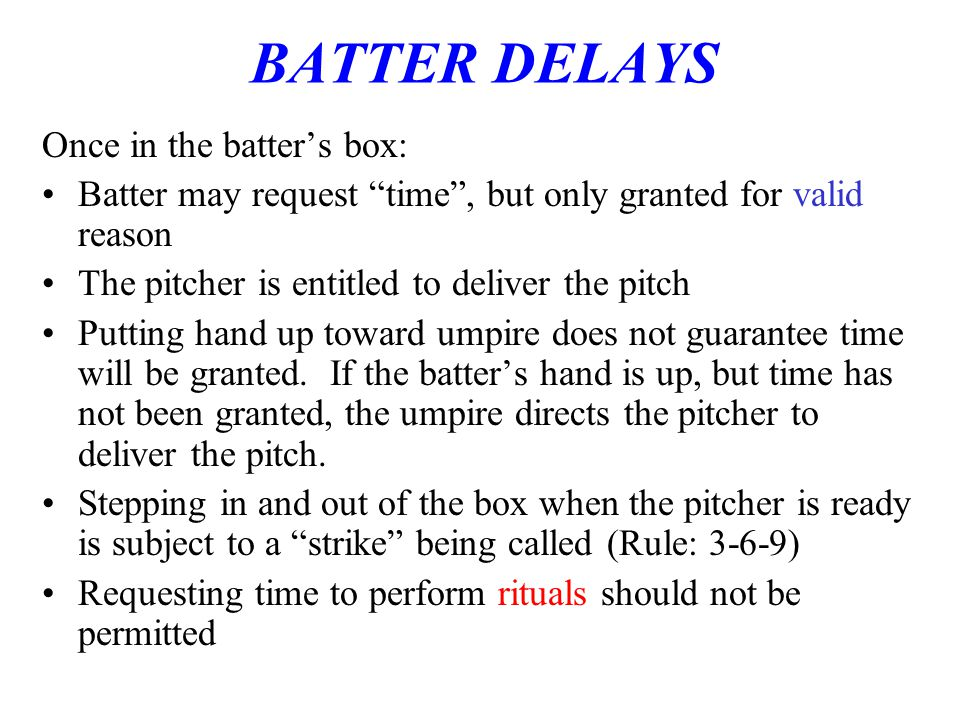BATTER DELAYS Once in the batter's box: