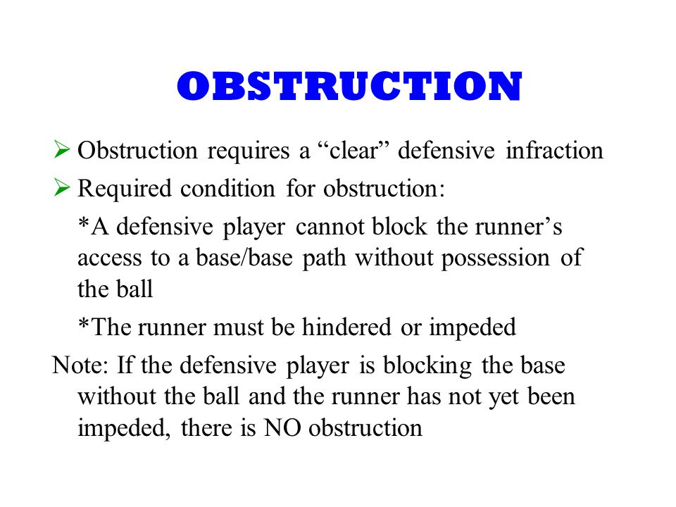 OBSTRUCTION Obstruction requires a clear defensive infraction