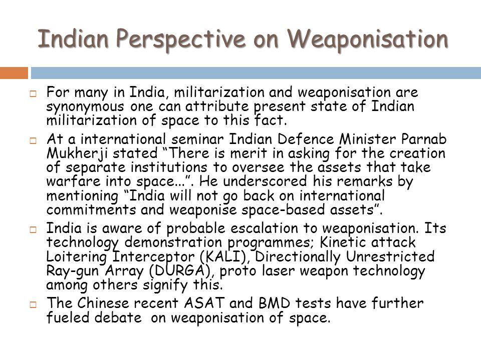 Indian Perspective on Weaponisation
