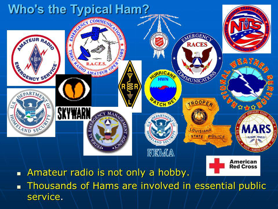 Who s the Typical Ham Amateur radio is not only a hobby.