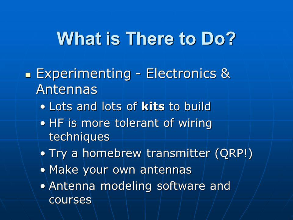 What is There to Do Experimenting - Electronics & Antennas
