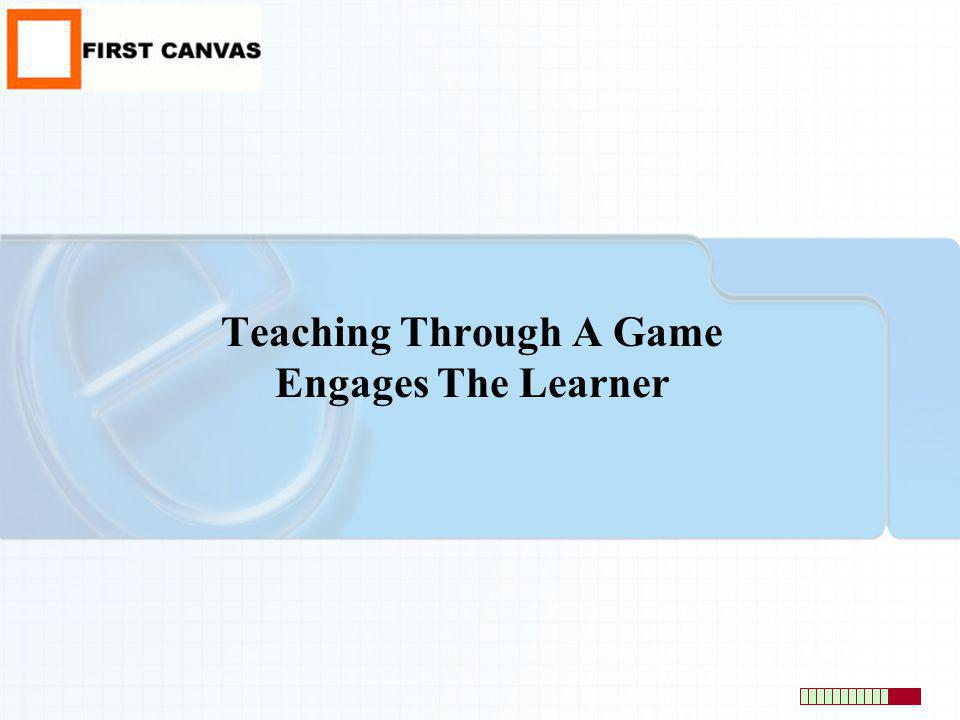 Teaching Through A Game Engages The Learner