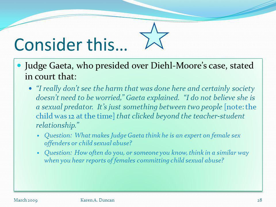 Consider this… Judge Gaeta, who presided over Diehl-Moore's case, stated in court that: