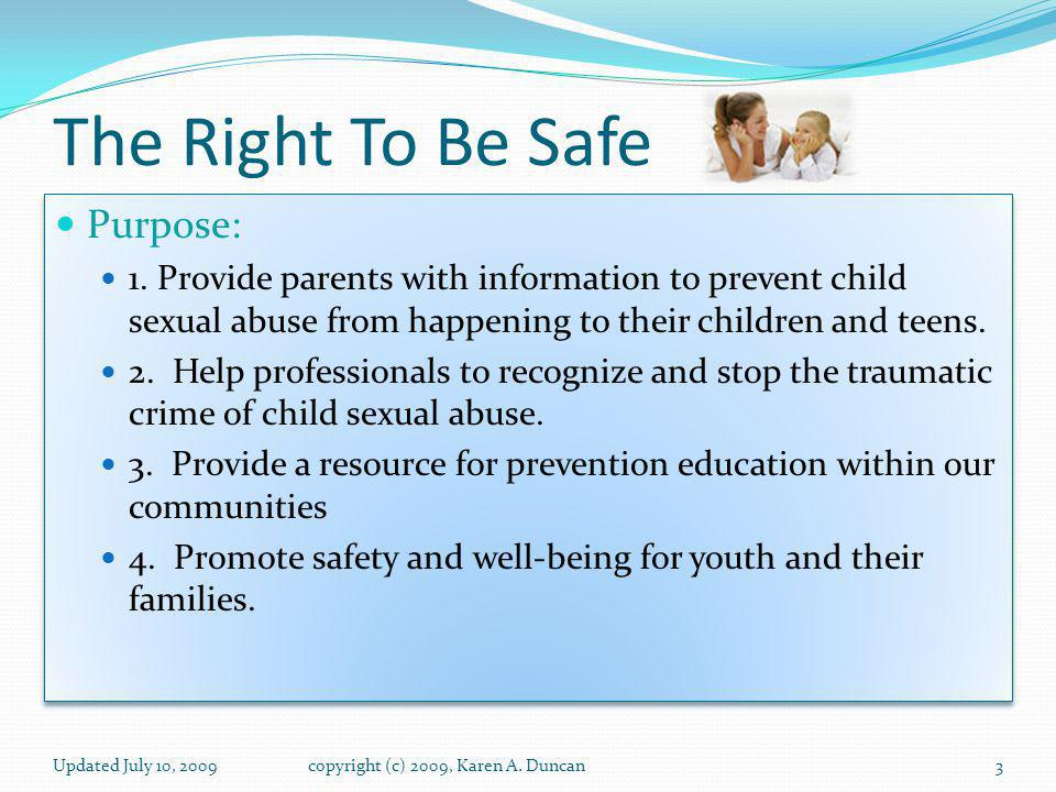 The Right To Be Safe Purpose: