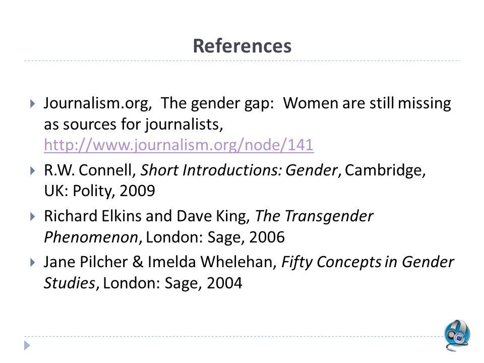 References Journalism.org, The gender gap: Women are still missing as sources for journalists,
