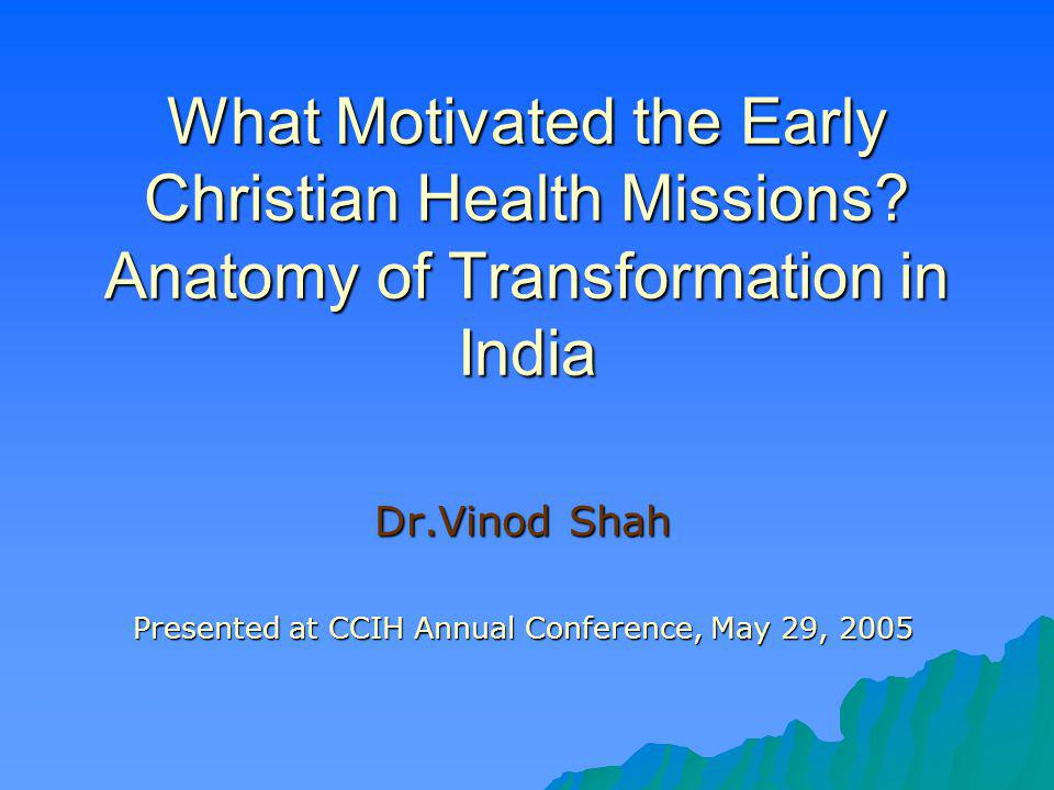 Dr.Vinod Shah Presented at CCIH Annual Conference, May 29, 2005