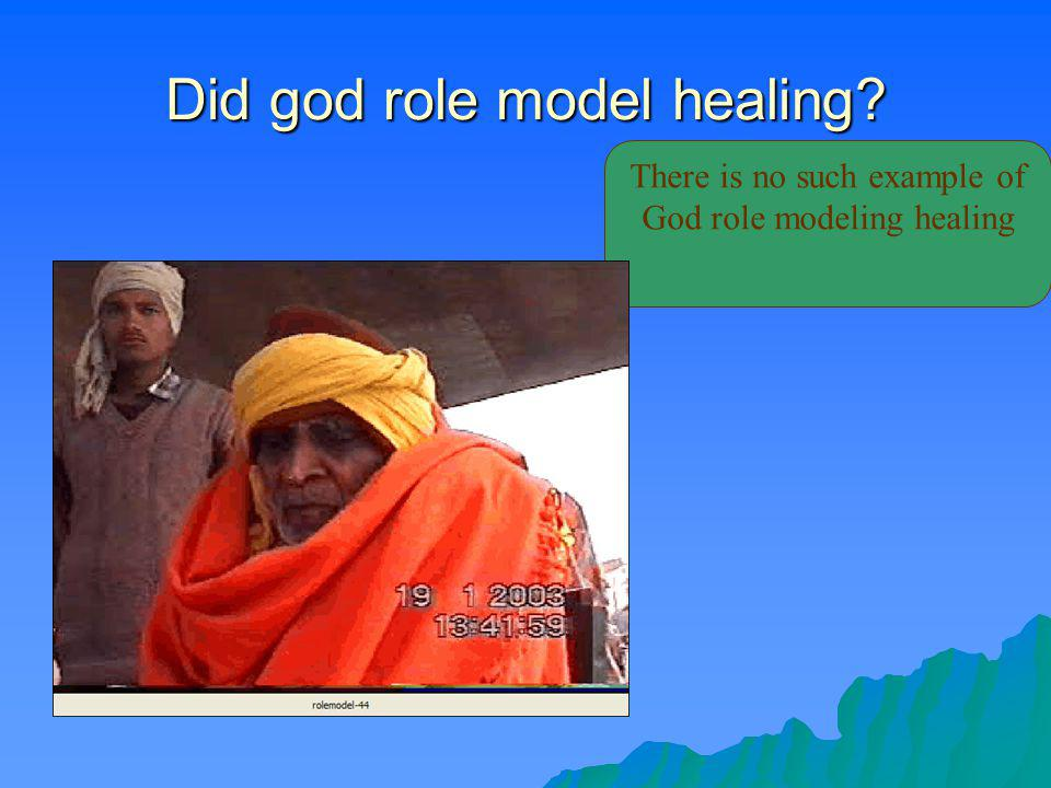 Did god role model healing