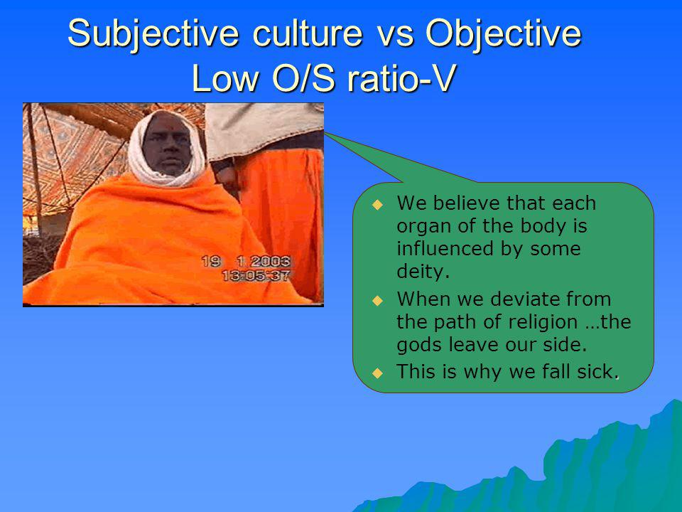 Subjective culture vs Objective Low O/S ratio-V