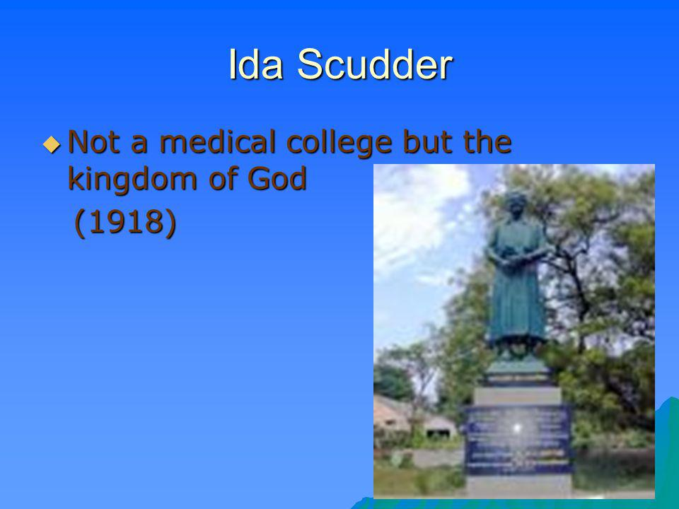 Ida Scudder Not a medical college but the kingdom of God (1918)