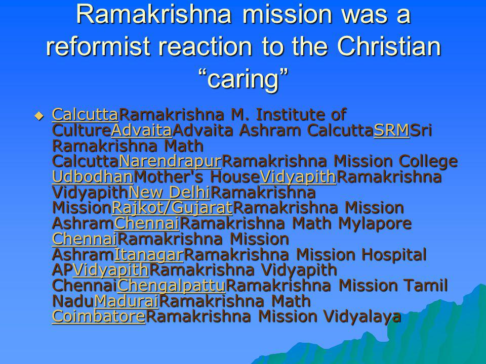 Ramakrishna mission was a reformist reaction to the Christian caring