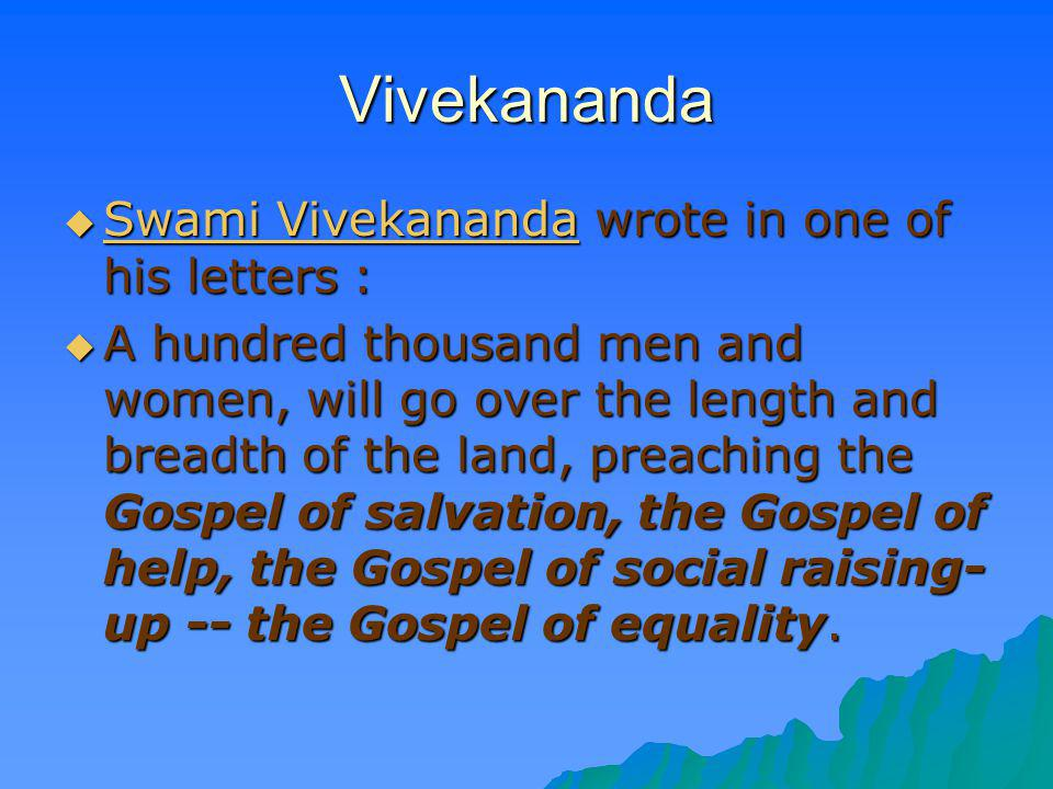 Vivekananda Swami Vivekananda wrote in one of his letters :