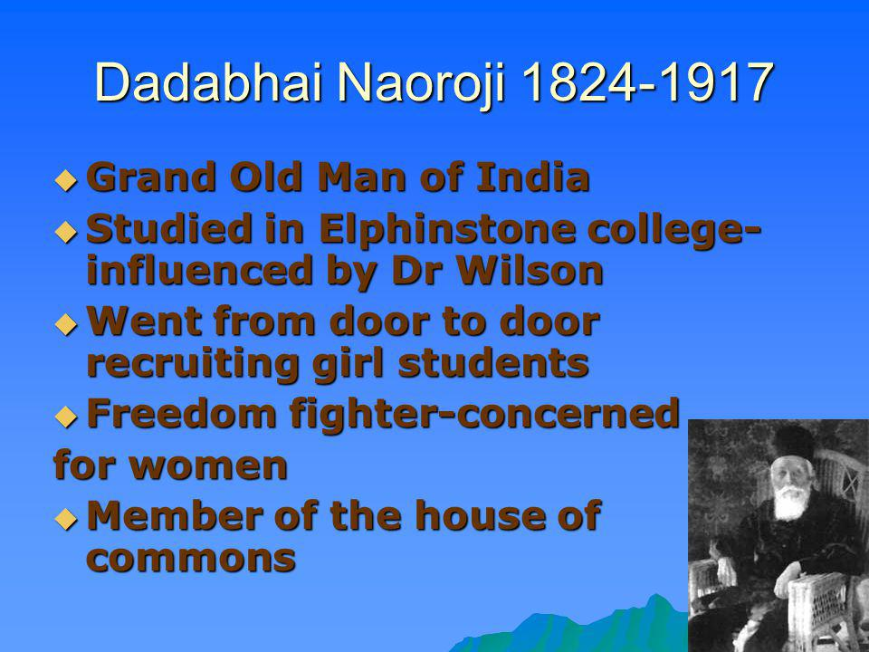 Dadabhai Naoroji 1824-1917 Grand Old Man of India