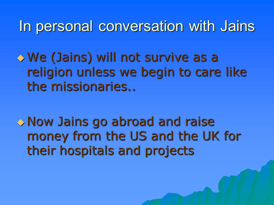 In personal conversation with Jains