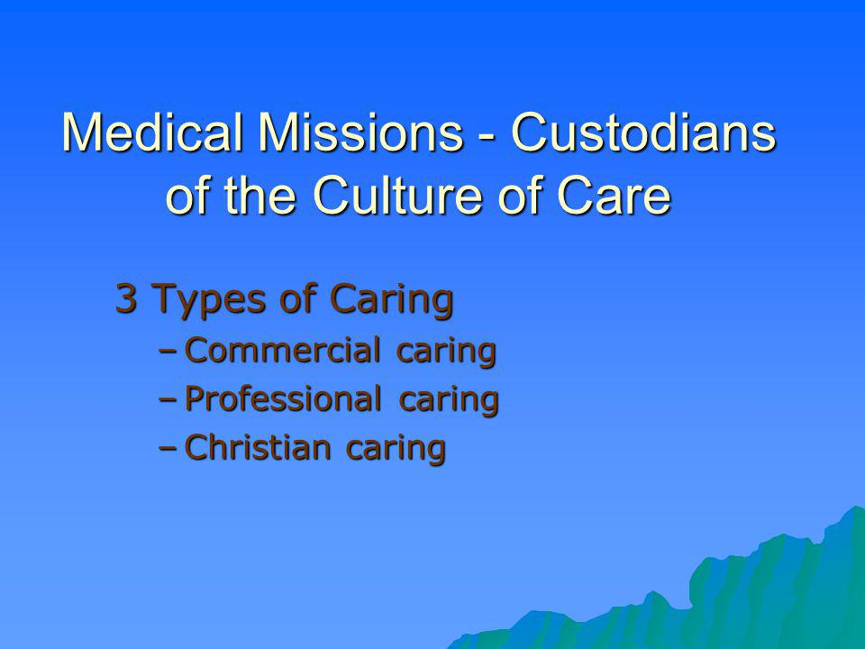 Medical Missions - Custodians of the Culture of Care