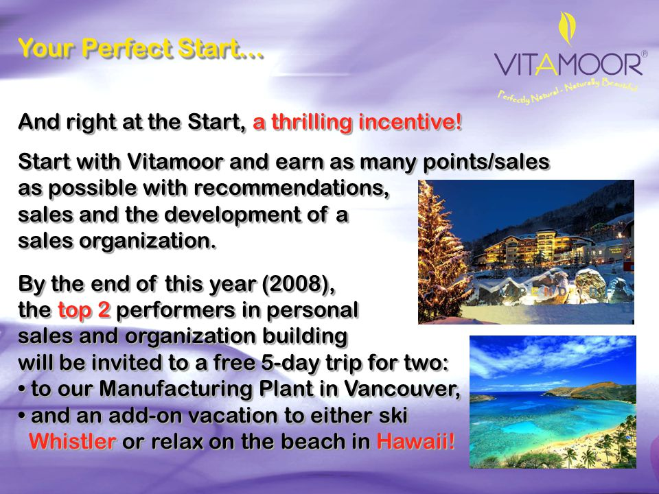 Your Perfect Start… And right at the Start, a thrilling incentive!