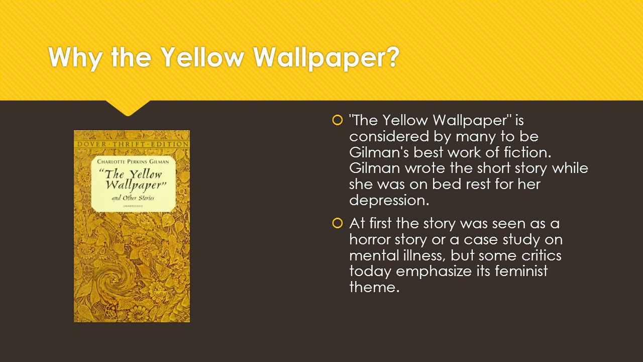 Why the Yellow Wallpaper