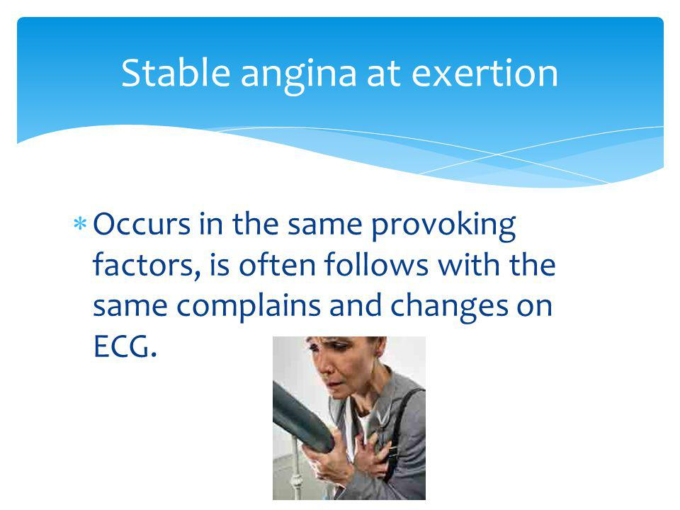 Stable angina at exertion