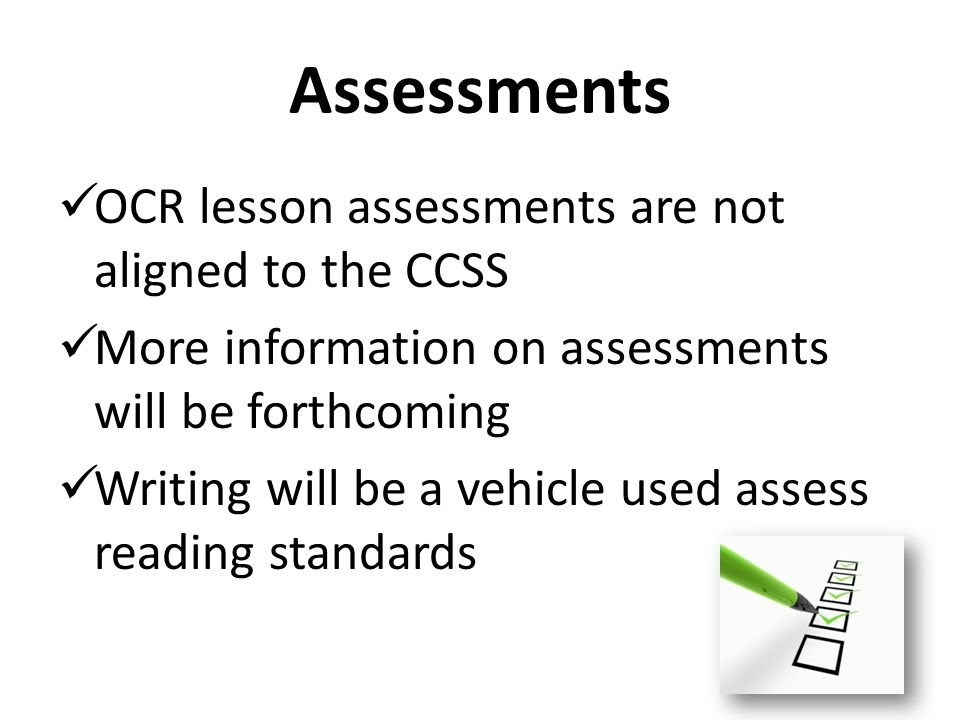Assessments OCR lesson assessments are not aligned to the CCSS