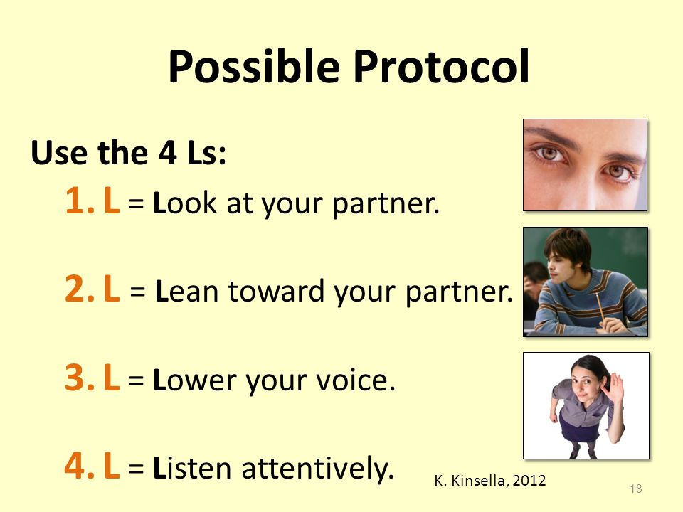 Possible Protocol L = Look at your partner.