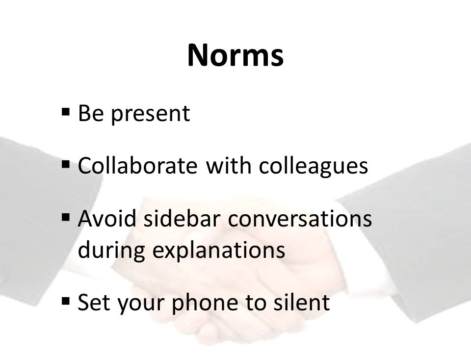 Norms Be present Collaborate with colleagues