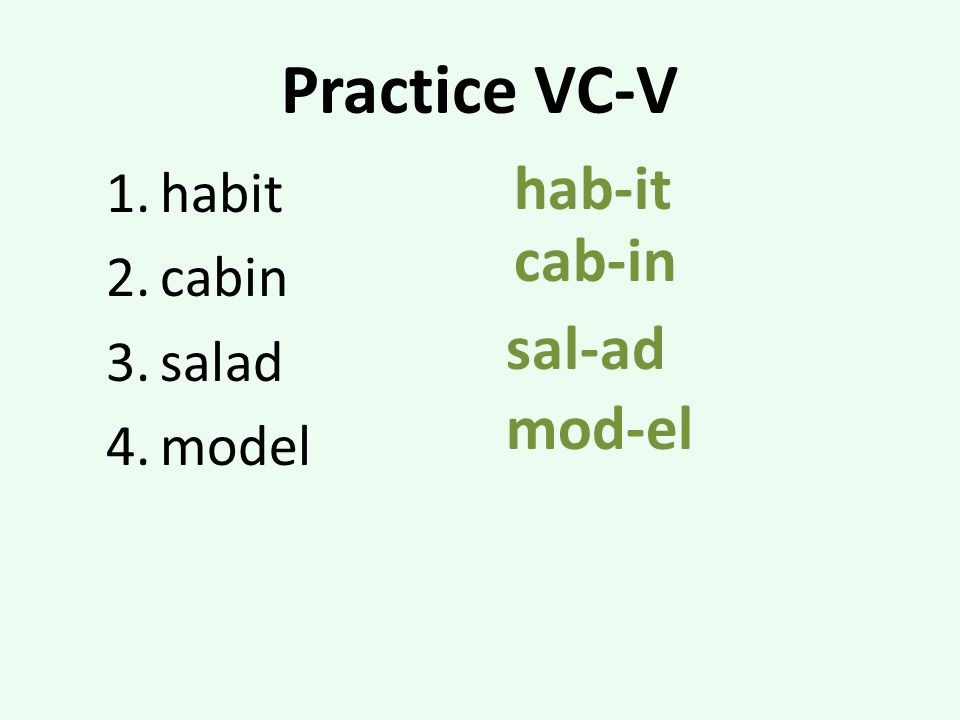 Practice VC-V hab-it habit cabin salad model cab-in sal-ad mod-el