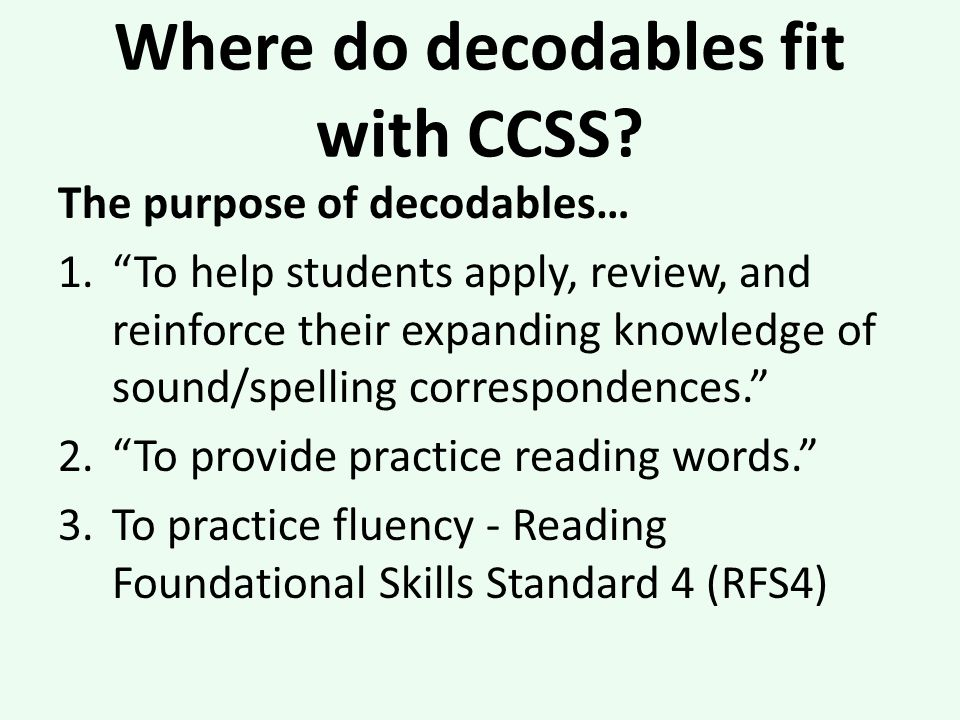 Where do decodables fit with CCSS