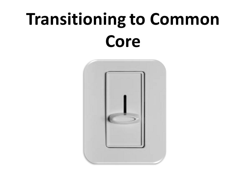 Transitioning to Common Core