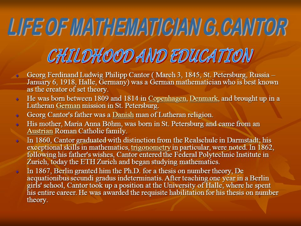 LIFE OF MATHEMATICIAN G.CANTOR CHILDHOOD AND EDUCATION