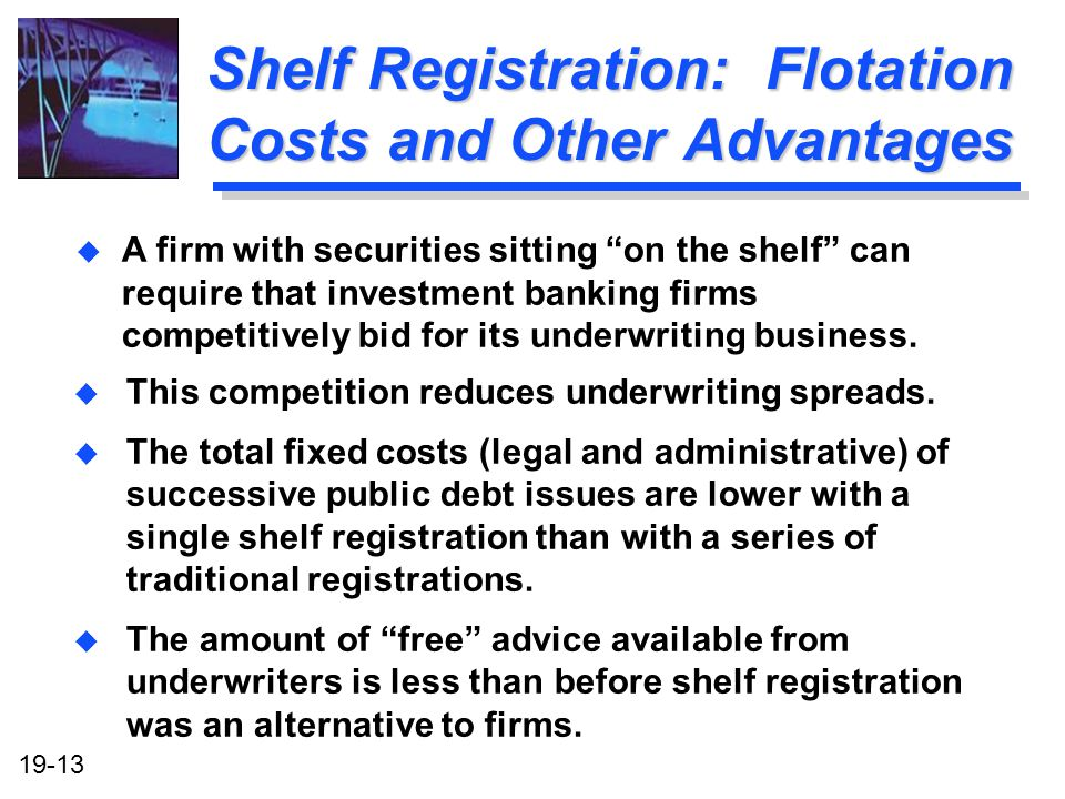 Shelf Registration: Flotation Costs and Other Advantages