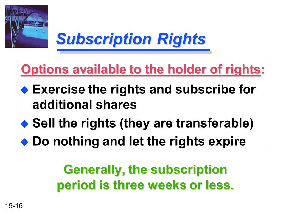 Subscription Rights Options available to the holder of rights: