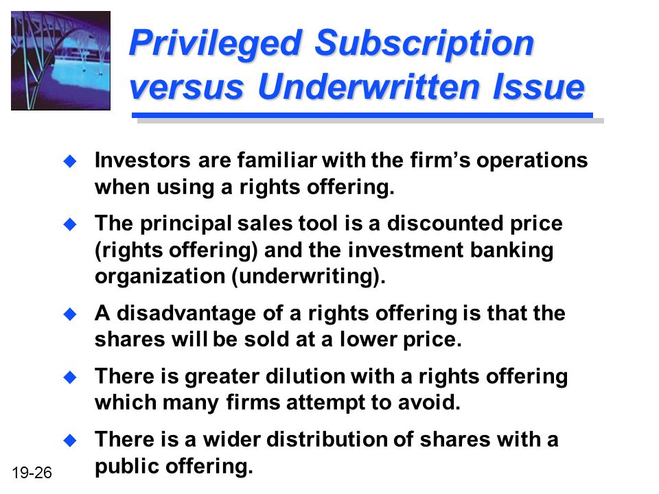 Privileged Subscription versus Underwritten Issue