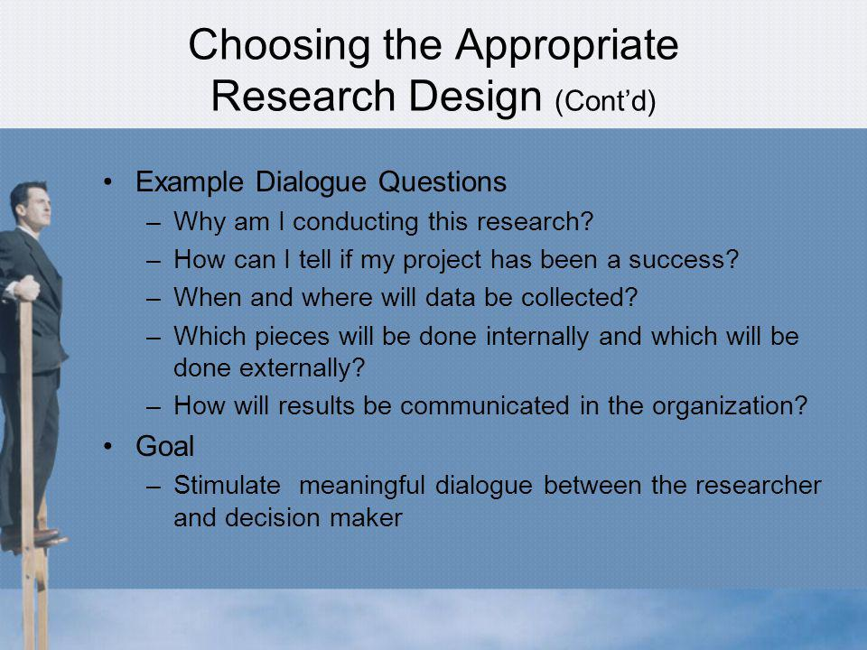 Choosing the Appropriate Research Design (Cont'd)
