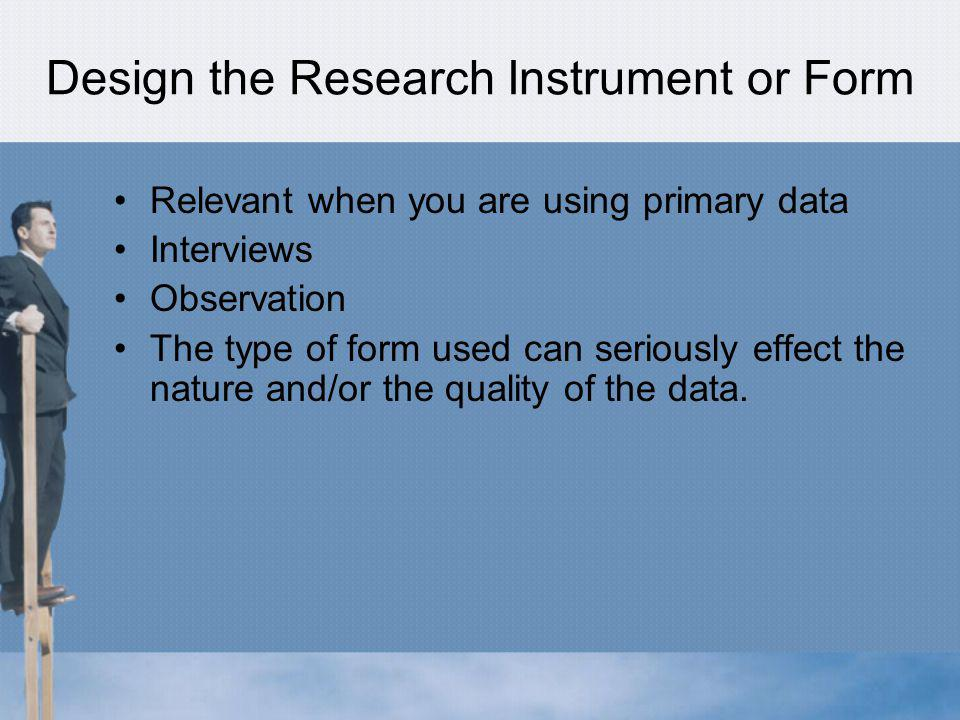 Design the Research Instrument or Form