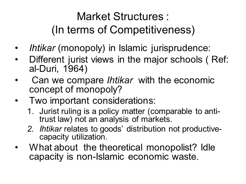 Market Structures : (In terms of Competitiveness)