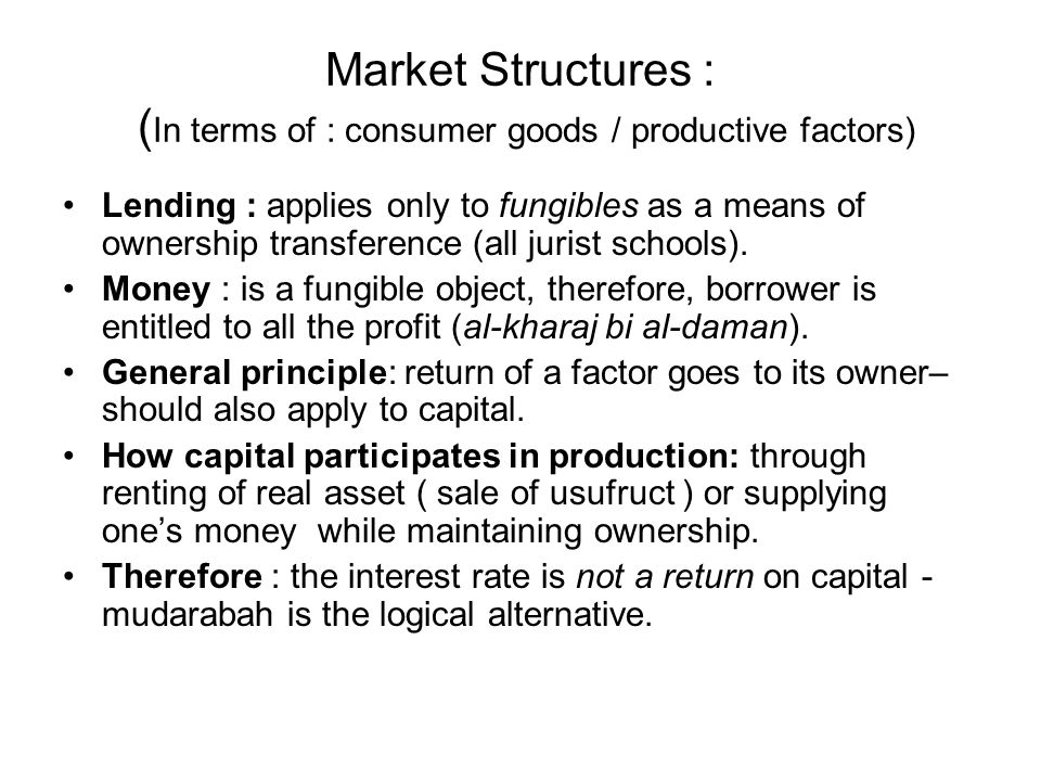 Market Structures : (In terms of : consumer goods / productive factors)