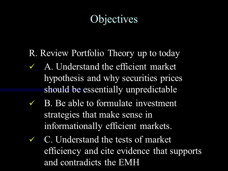 Objectives R. Review Portfolio Theory up to today