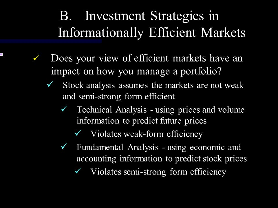 Investment Strategies in Informationally Efficient Markets