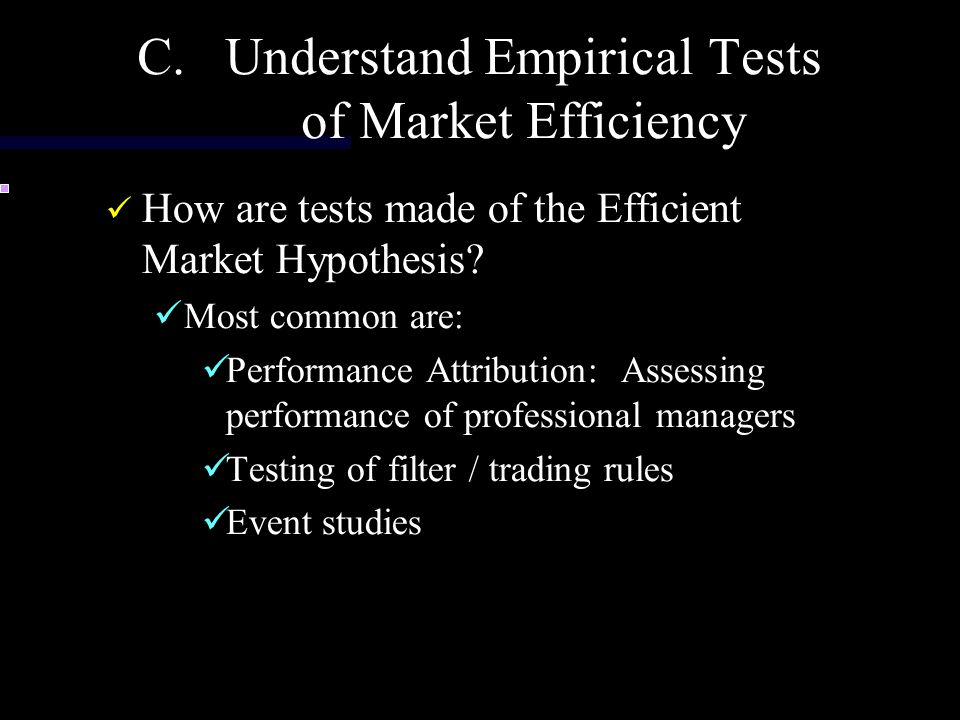 Understand Empirical Tests of Market Efficiency