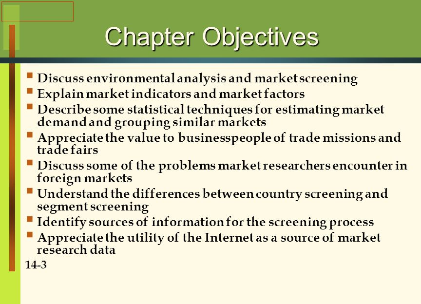 Chapter Objectives Discuss environmental analysis and market screening