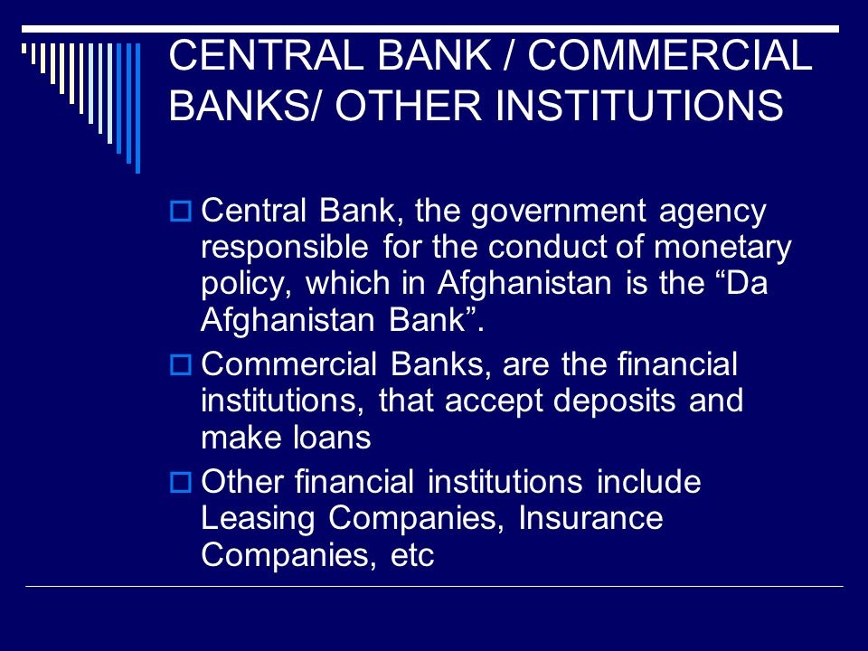 CENTRAL BANK / COMMERCIAL BANKS/ OTHER INSTITUTIONS