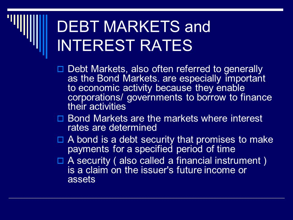 DEBT MARKETS and INTEREST RATES