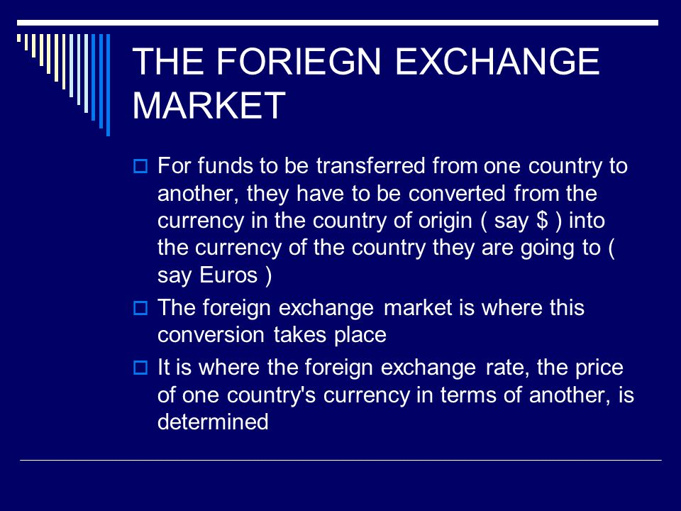 THE FORIEGN EXCHANGE MARKET
