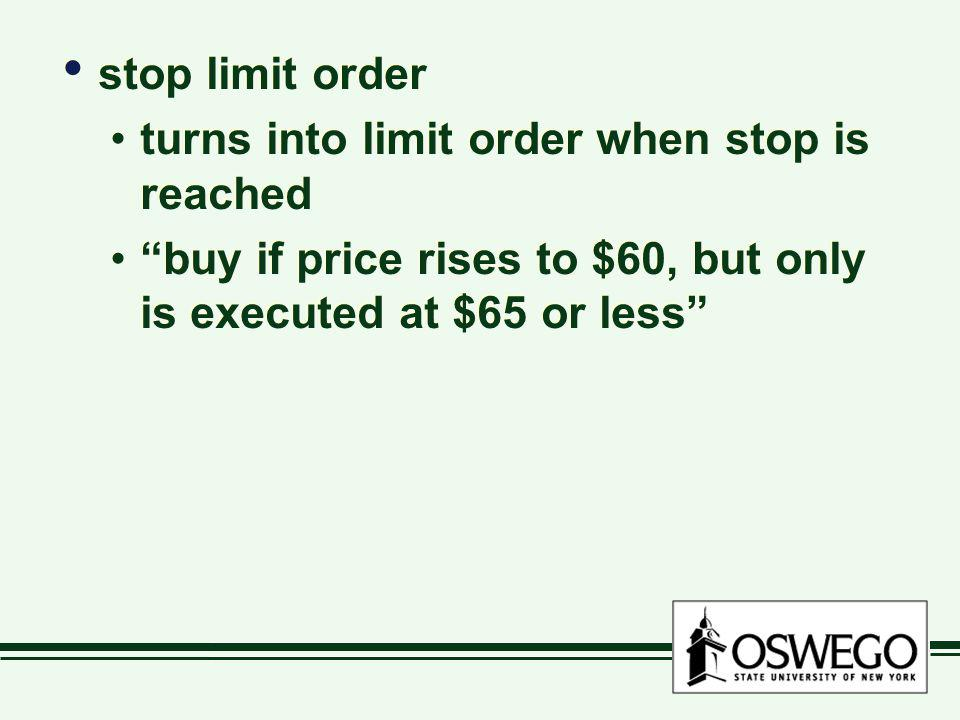 stop limit order turns into limit order when stop is reached.