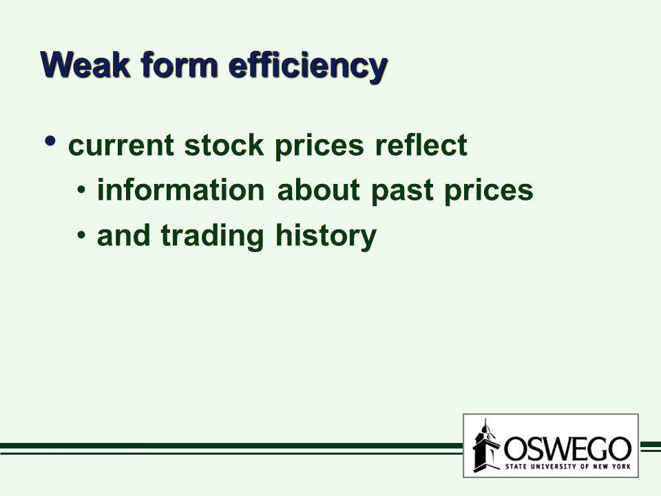 Weak form efficiency current stock prices reflect