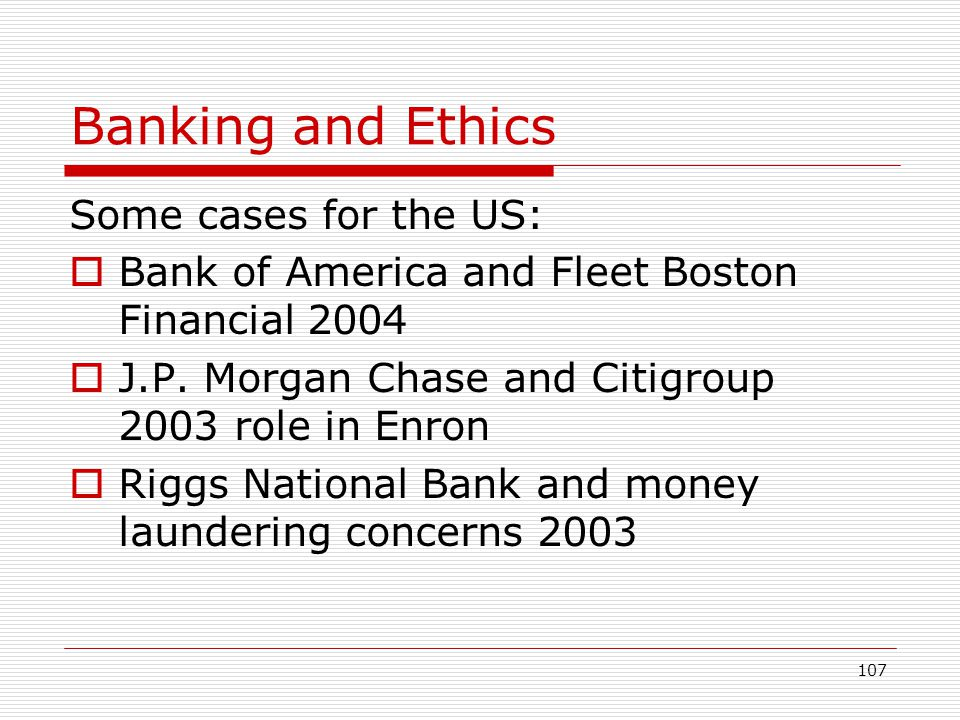 Banking and Ethics Some cases for the US: