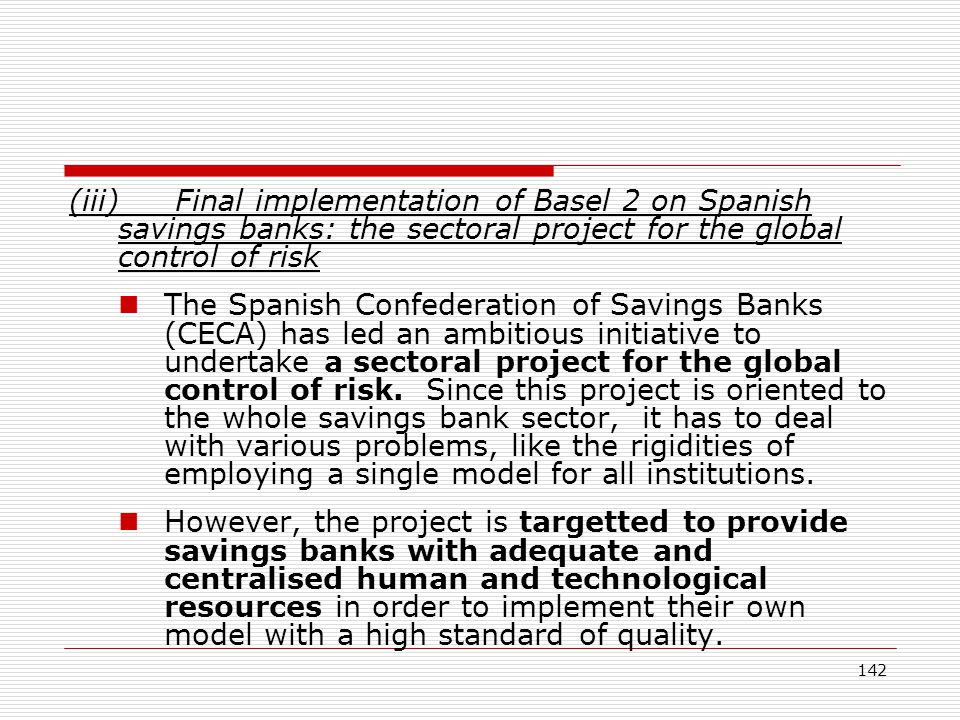 (iii) Final implementation of Basel 2 on Spanish savings banks: the sectoral project for the global control of risk
