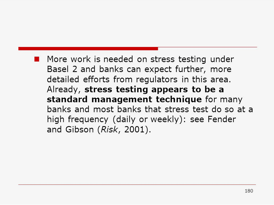 More work is needed on stress testing under Basel 2 and banks can expect further, more detailed efforts from regulators in this area.