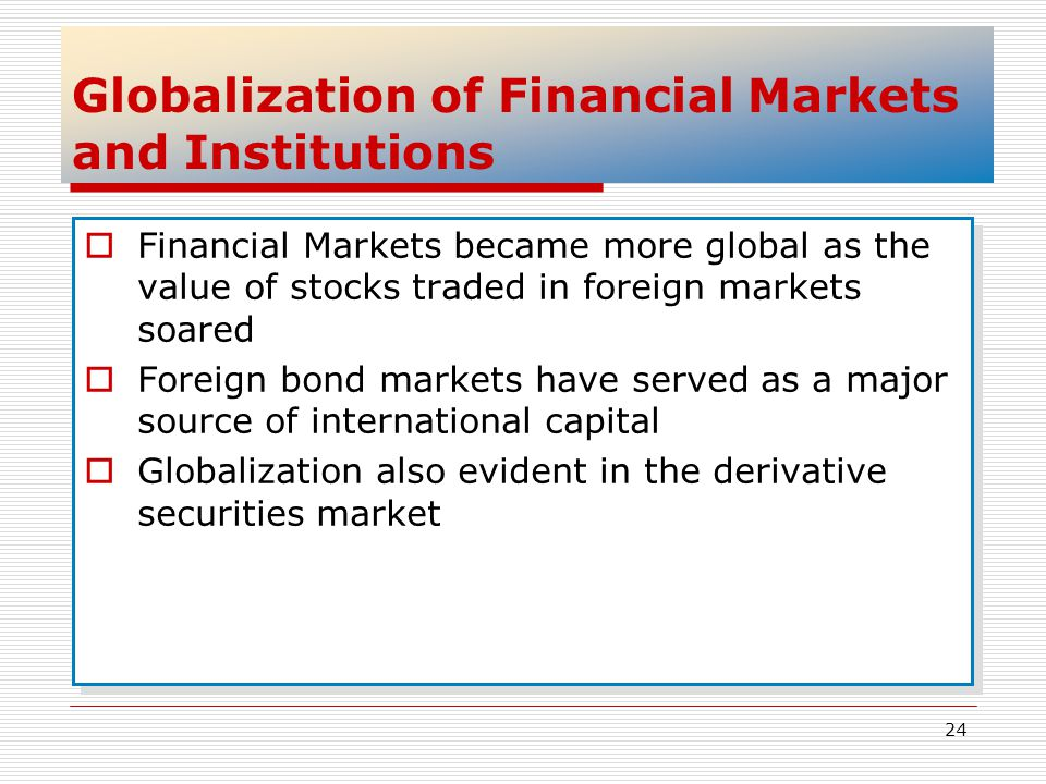 Globalization of Financial Markets and Institutions