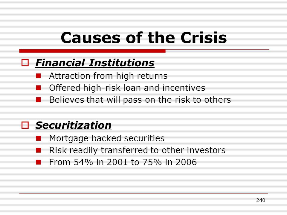 Causes of the Crisis Financial Institutions Securitization