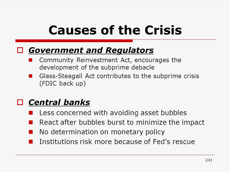 Causes of the Crisis Government and Regulators Central banks